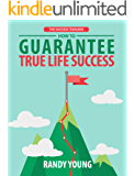 The Success Toolbox: How to Guarantee True Life Success By Taking Control & Mastering The 3 Critical Ingredients!