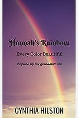 Hannah's Rainbow: Every Color Beautiful Kindle Edition