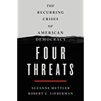 Four Threats: The Recurring Crises of American Democracy