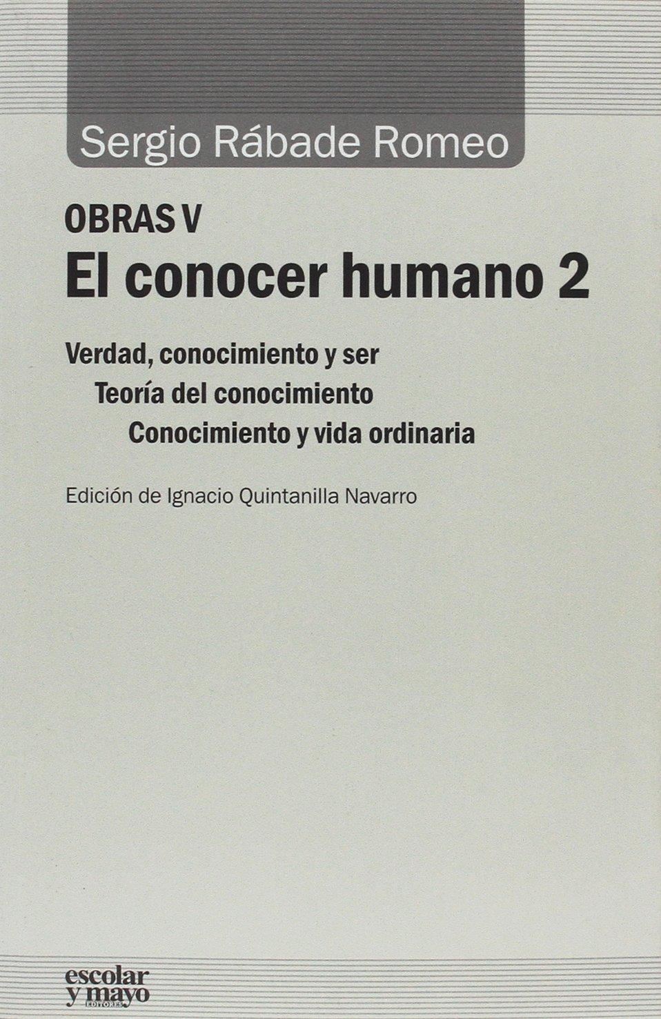 El conocer humano 2. Obras V (Análisis y crítica): Amazon.es: Sergio Rábade Romeo, Ignacio Quintanilla Navarro: Libros