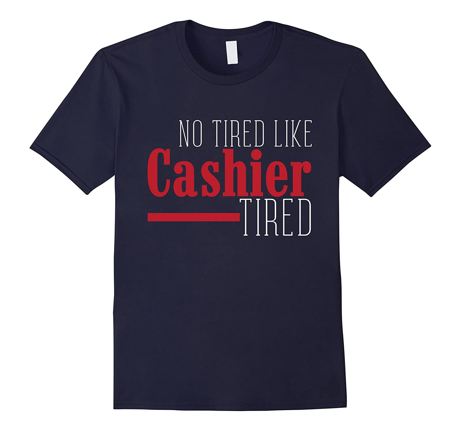 No Tired Like Cashier Tired T-shirt-TD