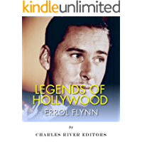 Legends of Hollywood: The Life of Errol Flynn