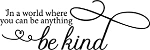 My Vinyl Story in A World Where You Can Be Anything Be Kind Wall Sticker Inspirational Wall Decal Motivational Office Decor Quote Wall Art Vinyl Wall Decal School Classroom Gym Words and Saying