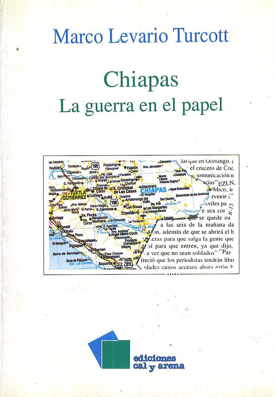 Chiapas: La guerra en el papel (Spanish Edition): Marco Levario ...