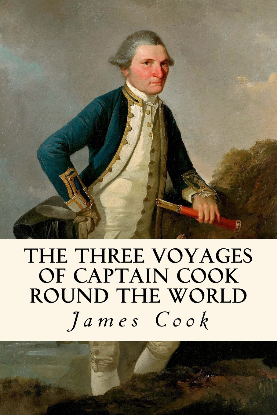 Read Online The Three Voyages of Captain Cook Round the World: Being the First of the First Voyage (Volume 1) PDF