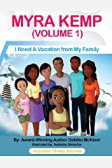 Myra Kemp (Volume 1): I Need A Vacation from My Family (Myra Kemp Series) Paperback