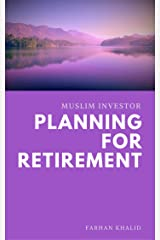 Muslim Investor: Planning for Retirement Kindle Edition