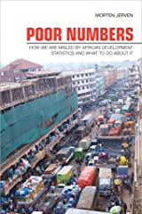 Poor Numbers: How We Are Misled by African Development Statistics and What to Do about It (Cornell Studies in Political Economy) Paperback