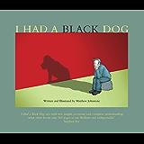 I Had a Black Dog