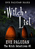 Witch List: A Paranormal Mystery Romance Novel (Witch Detectives Book 5)