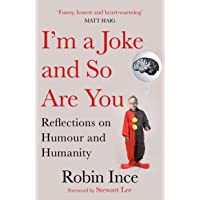 I'm a Joke and So Are You: Reflections on Humour and Humanity