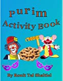 Purim Activity book.: For kids 3-7. Coloring, mazes, hidden word games and more.