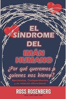 El Sindrome del Iman Humano: ¿Por qué queremos a quien nos hiere?