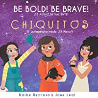 Be Bold! Be Brave! Chiquitos (English and Spanish Edition)