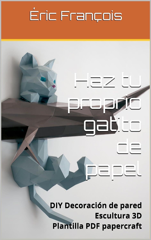 Haz tu proprio gatito de papel: DIY Decoración de pared ...