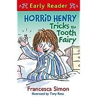 Horrid Henry Tricks the Tooth Fairy: Book 22 (Horrid Henry Early Reader)