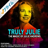 Truly Julie - The Magic Of Julie Andrews (Remastered)