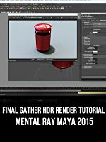 Final Gather HDR Render Tutorial Mental Ray Maya 2015