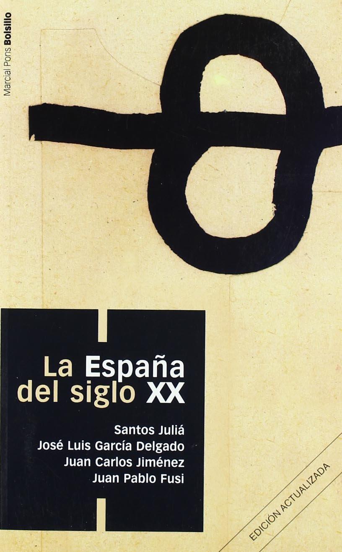 ESPAÑA DEL SIGLO XX, LA (col. Bolsillo): Amazon.es: Julié Díaz ...