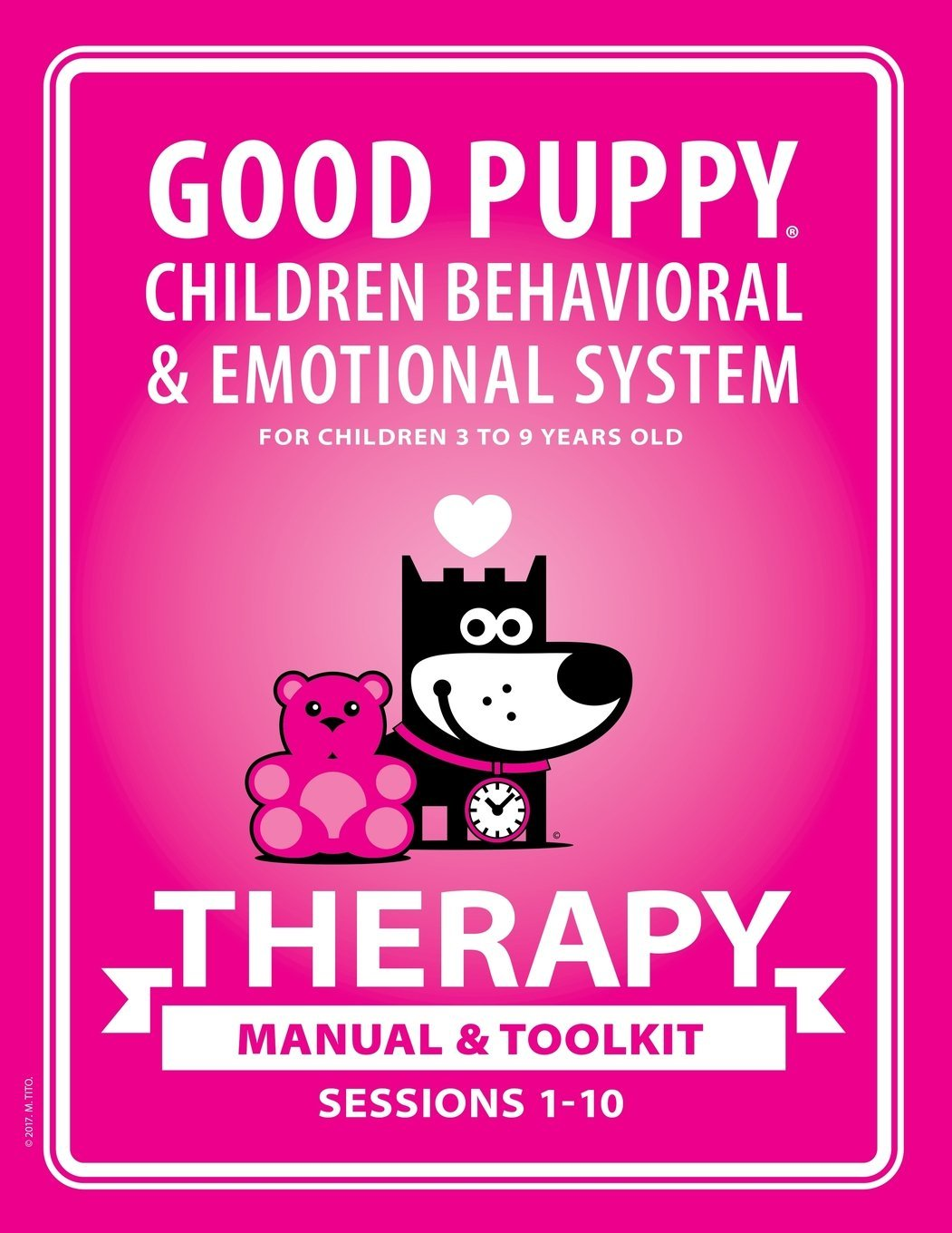 Good Puppy Children Behavioral & Emotional System . Therapy . Manual & Toolkit . Sessions 1-10 ebook