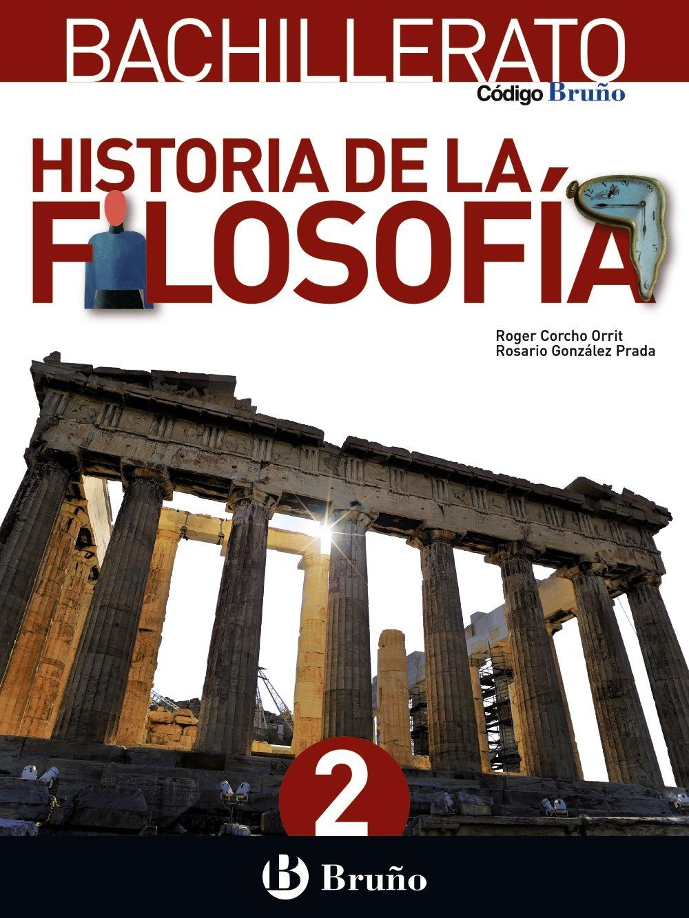 Código Bruño Historia de la Filosofía 2 Bachillerato - 9788469611364: Amazon.es: Corcho Orrit, Roger, González Prada, Rosario: Libros