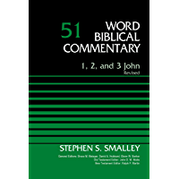 1, 2, and 3 John, Volume 51: Revised (Word Biblical Commentary)