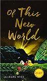 Of This New World (Iowa Short Fiction Award)