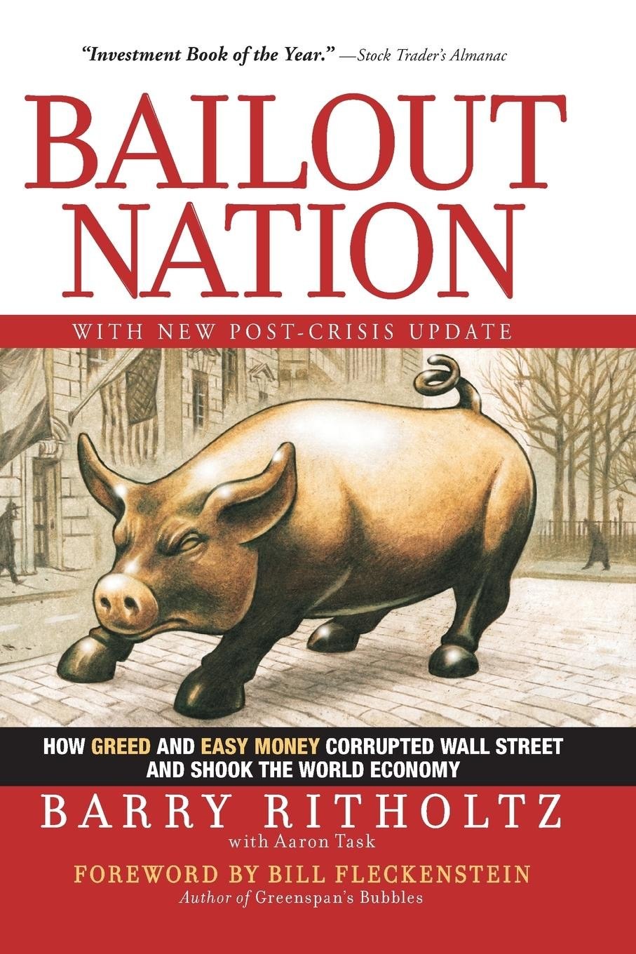 Bailout Nation, with New Post-Crisis Update: How Greed and Easy