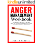 Anger Management Workbook: A 6-Step Guide to Take Control of Your Anger, Master Your Emotions in Relationships and Find Freedom from Stress and Anxiety (For Men and Women)