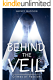 Behind the Veil: Crimes of Passion