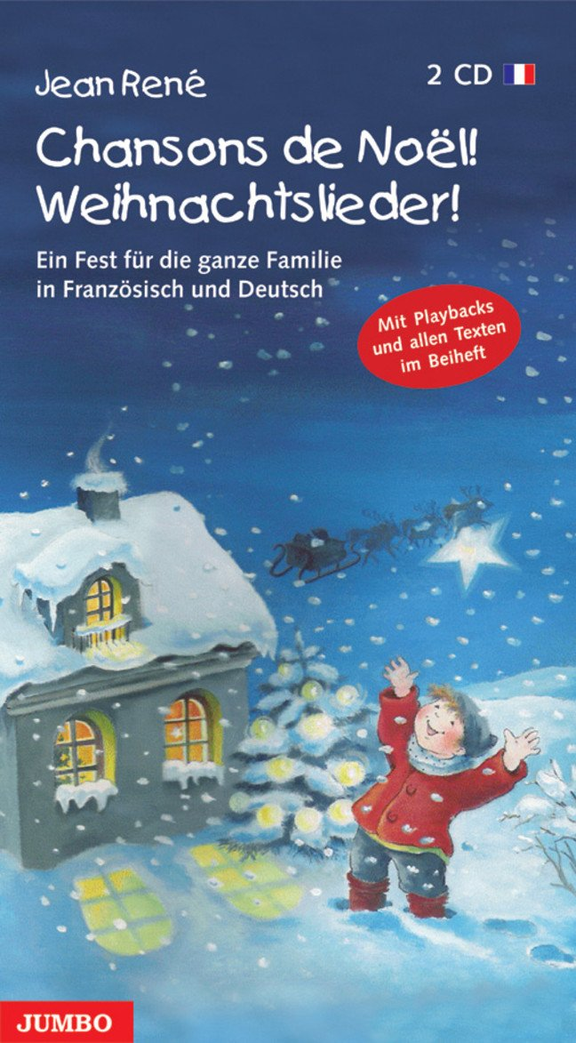 Chansons de Noël - Weihnachtslieder. 2 CDs: Ein Fest für die ganze Familie in Französisch und Deutsch