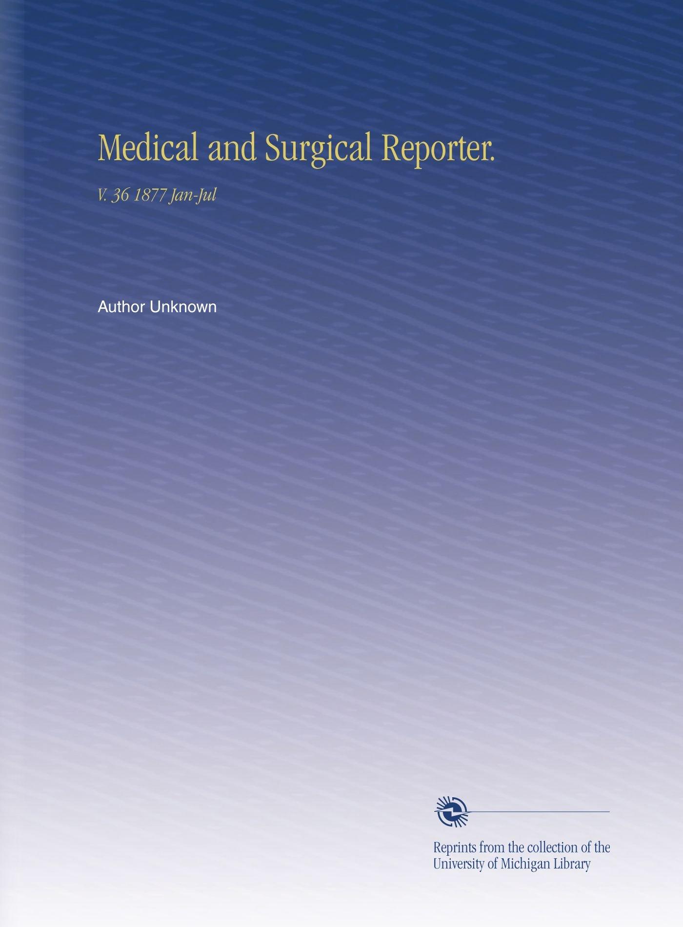 Read Online Medical and Surgical Reporter.: V.  36 1877 Jan-Jul ebook