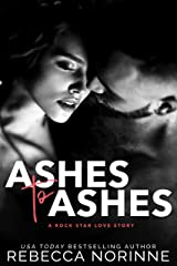 Ashes to Ashes: A Rock Star Love Story