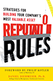 Reputation Rules: Strategies for Building Your Company's Most valuable Asset (English Edition)