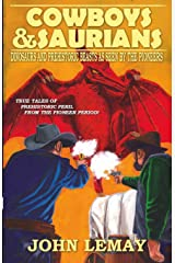 Cowboys & Saurians: Dinosaurs and Prehistoric Beasts as Seen by the Pioneers Paperback
