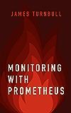 Monitoring with Prometheus
