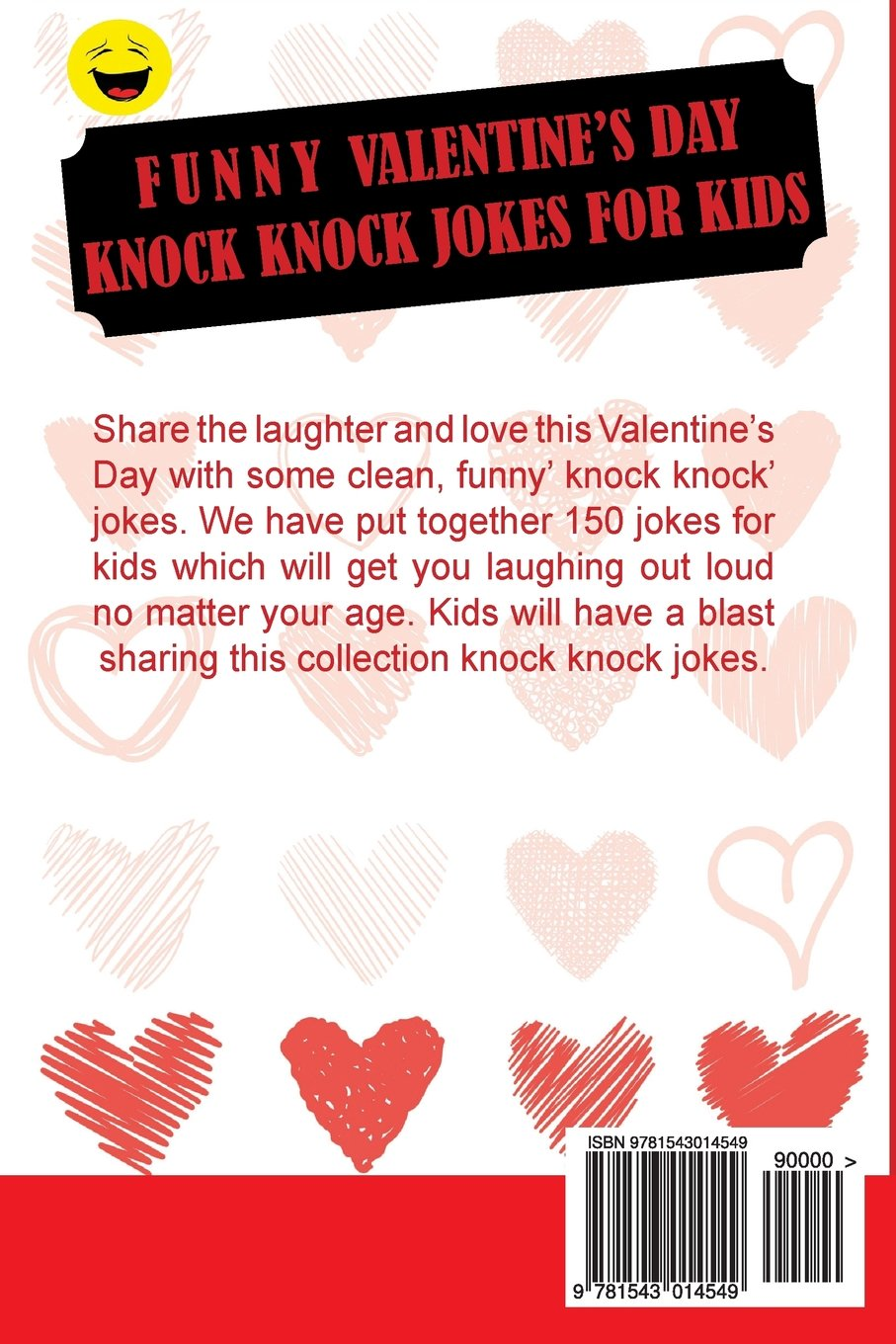 funny valentines knock knock jokes for kids 150 valentines day jokes for children i p happy 9781543014549 amazoncom books