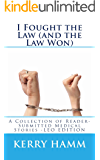 I Fought the Law (and the Law Won) (A Collection of Reader-Submitted Medical Stories Book 7)