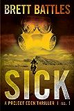 Sick (A Project Eden Thriller Book 1) (English Edition)