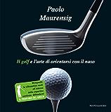 Il golf e l'arte di orientarsi con il naso (Scrittori italiani)