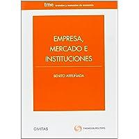 Empresa, mercado e instituciones (Tratados y Manuales de Economía)