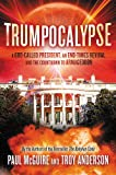 Trumpocalypse: The End-Times President, a Battle Against the Globalist Elite, and the Countdown to Armageddon (Babylon Code)
