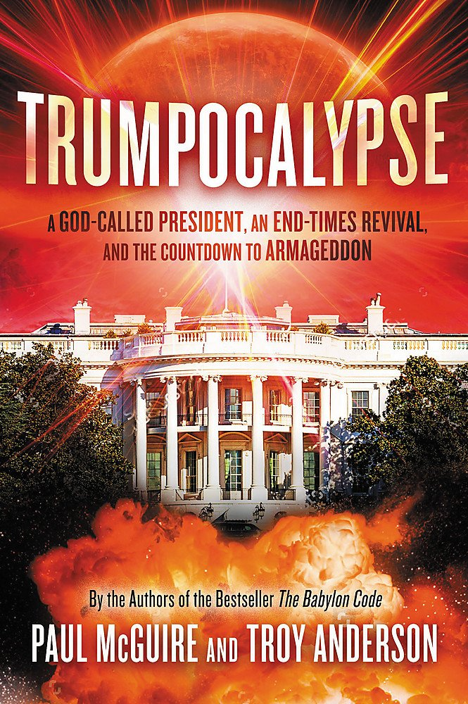 Trumpocalypse the end times president a battle against the trumpocalypse the end times president a battle against the globalist elite and the countdown to armageddon babylon code paul mcguire troy anderson fandeluxe Image collections