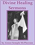 Divine Healing Sermons