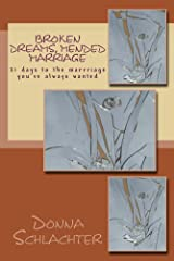 Broken Dreams, Mended Marriage: 21 days to the marrriage you've always wanted (Healed by God) Kindle Edition