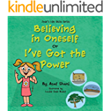 Life Skills Series – Believing In Oneself or I've Got The Power! (Children's Life Skills Series Book 4)