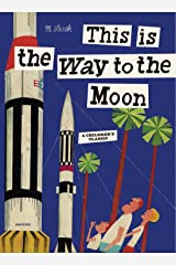 This is the Way to the Moon: A Children's Classic Hardcover