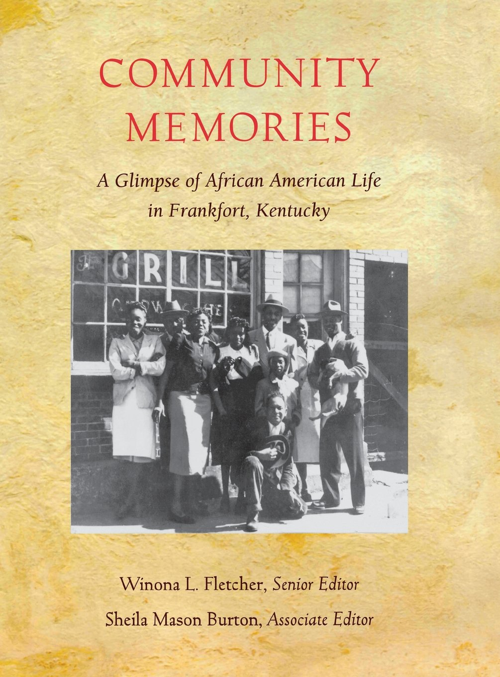 Download Community Memories: A Glimpse of African American Life in Frankfort, Kentucky pdf epub