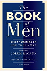 The Book of Men: Eighty Writers on How to Be a Man Kindle Edition