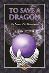 To Save a Dragon (The Parables of the Game Master Book 2) Kindle Edition